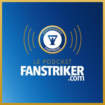 Image du Podcast FanStriker